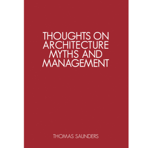 Thoughts on Architecture Myths & Management - ISBN 9781-781-329-566